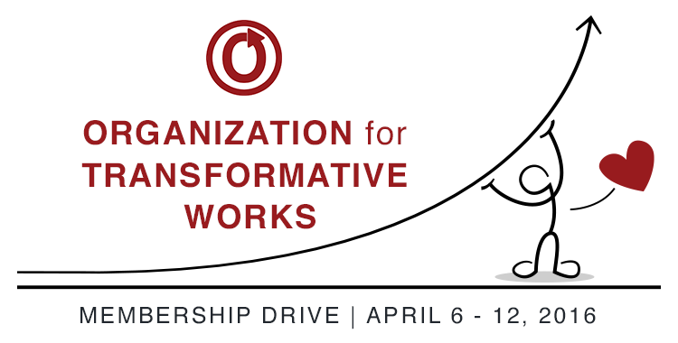 Organization for Transformative Works Membership Drive, April 6–12, 2016
