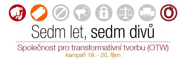 Sedm let, sedm divů — Společnost pro transformativní tvorbu — Kampaň na nábor členů kampaň 19. - 26. říjen