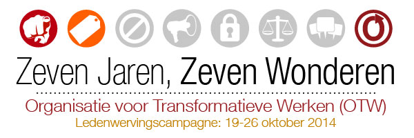 Zeven Jaren, Zeven Wonderen - Organisatie voor Transformatieve Werken (OTW) - Ledenwervingscampagne: 19-26 oktober 2014