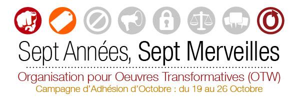 Sept Années, Sept Merveilles - Organisation pour Oeuvres Transformatives (OTW) - Campagne d'Adhésion d'Octobre : du 19 au 26 Octobre