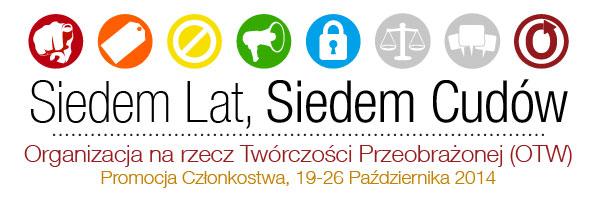 Siedem Lat, Siedem Cudów – Organizacja na rzecz Twórczości Przeobrażonej (OTW) – Promocja Członkostwa, 19-26 Października 2014