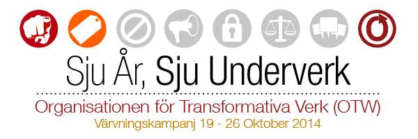 Sju År, Sju Underverk - Organisationen för Transformativa Verk (OTW) - Värvningskampanj 19 - 26 Oktober 2014