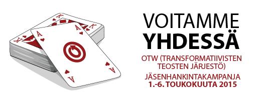 Voitamme yhdessä - OTW (Transformatiivisten teosten järjestö) - Jäsenhankintakampanja 1.-6. toukokuuta 2015