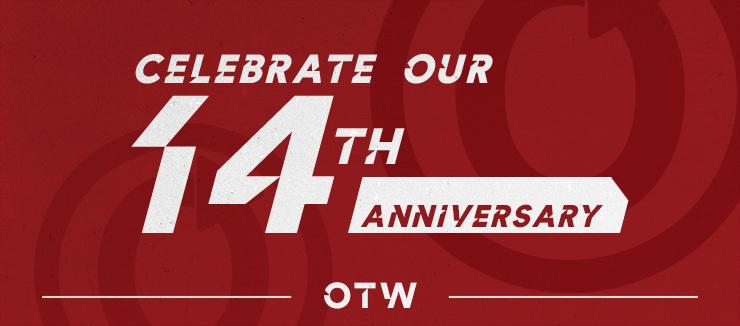Celebrate our 14th Anniversary: OTW