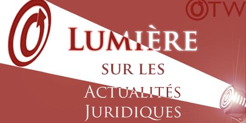 Lumière sur les Actualités Juridiques