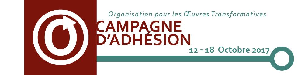Campagne d'Adhésion de l'Organisation pour les Œuvres Transformatives, 12-18 octobre 2017