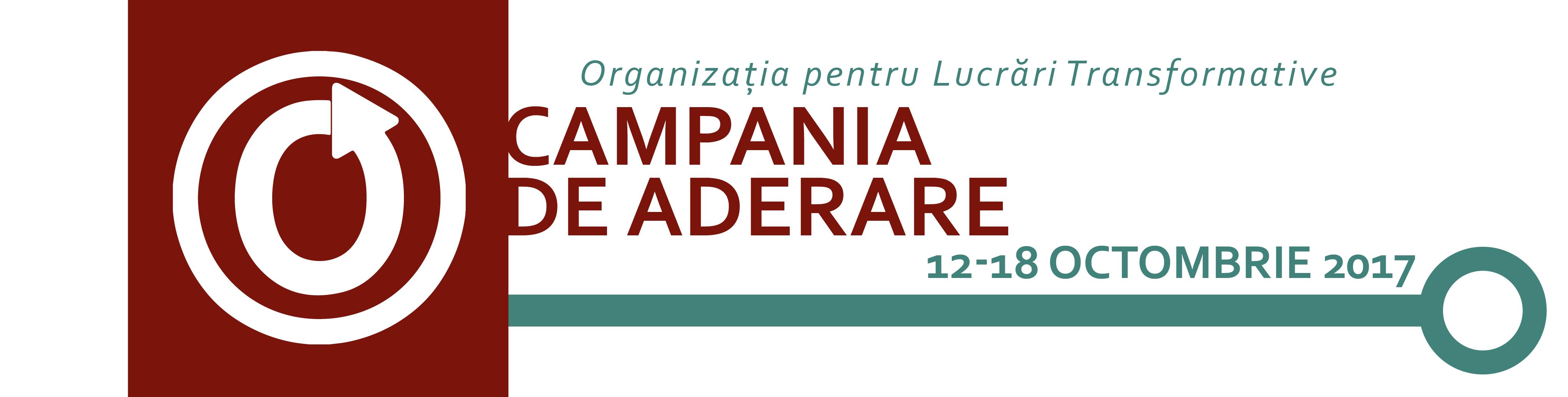 Campania de Aderare a Organizației pentru Lucrări Transformative, 12-18 Octombrie 2017