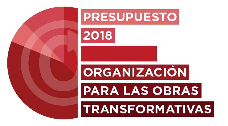 Organización para las Obras Transformativas: Actualización al Presupuesto 2018