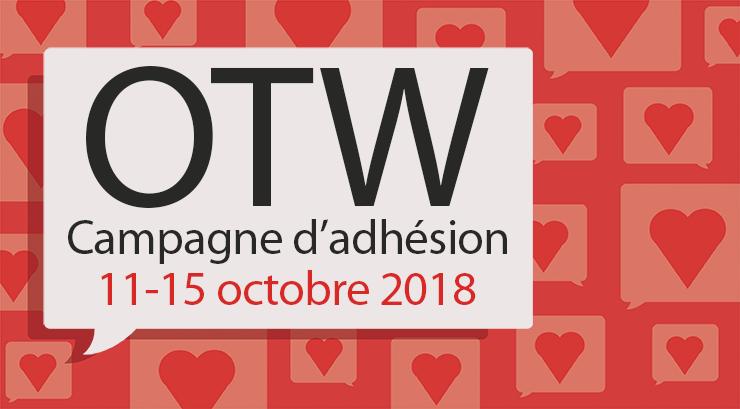 Campagne d'Adhésion de l'Organisation pour les Œuvres Transformatives, 11-15 octobre 2018