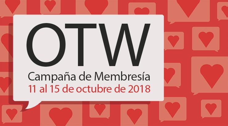 Campaña de mebresía de la Organización para las Obras Transfomativas, octubre 11 al 15, 2018