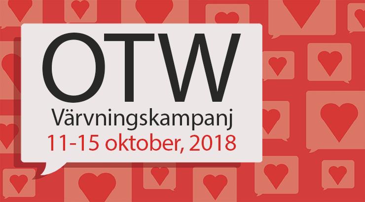 Organisationen för Transformativa Verks medlemsvärvningskampanj 11-15 oktober 2018