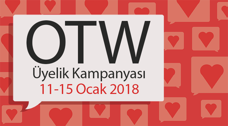 OTW (Transformatif Eserler Derneği) Üyelik Kampanyası, 11-15 Ekim, 2018
