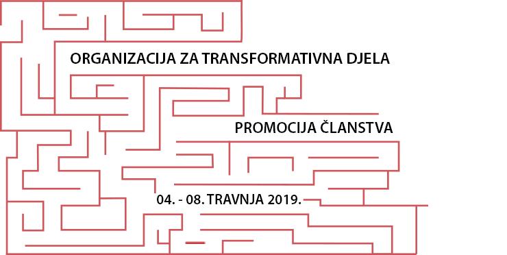 Promocija članstva Organizacije za transformativna djela, 4.–8. travnja 2019.