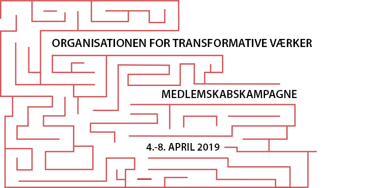 Organisationen for Transformative Værkers Medlemskabskampagne 4.-8. april 2019