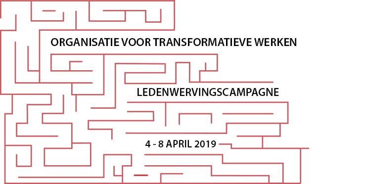 ledenwervingscampagne van de Organisatie voor Transformatieve Werken, 4-8 april 2019 width=