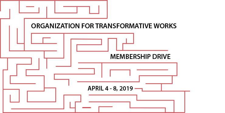 Organization for Transformative Works Membership Drive, April 4-8 2019
