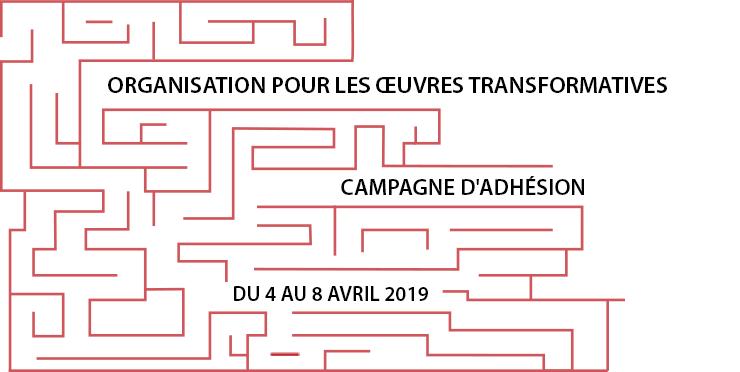 Campagne d'Adhésion de l'Organisation pour les Œuvres Transformatives, du 4 au 8 avril 2019