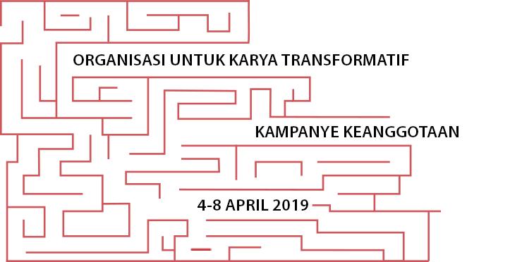 Kampanye Keanggotaan Organisasi untuk Karya Transformatif, 4-8 April 2019