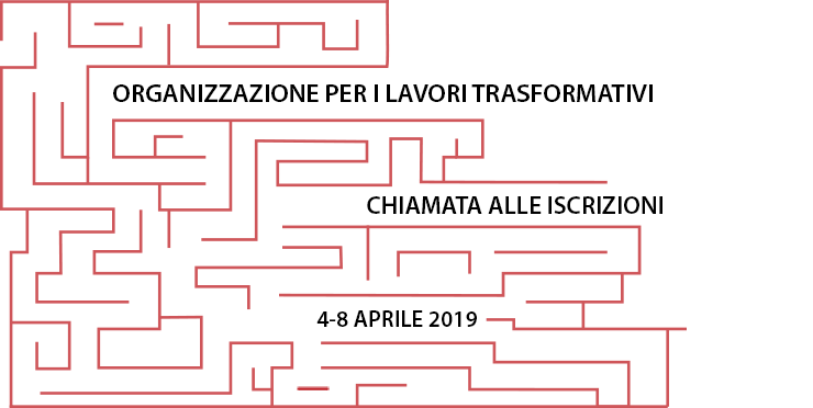 Chiamata alle Iscrizioni di Organizzazione per i Lavori Trasformativi, 4-8 aprile 2019