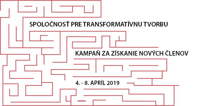 Kampaň na získanie nových členov Spoločnosti pre transformatívnu tvorbu, 4 - 8 apríl, 2019