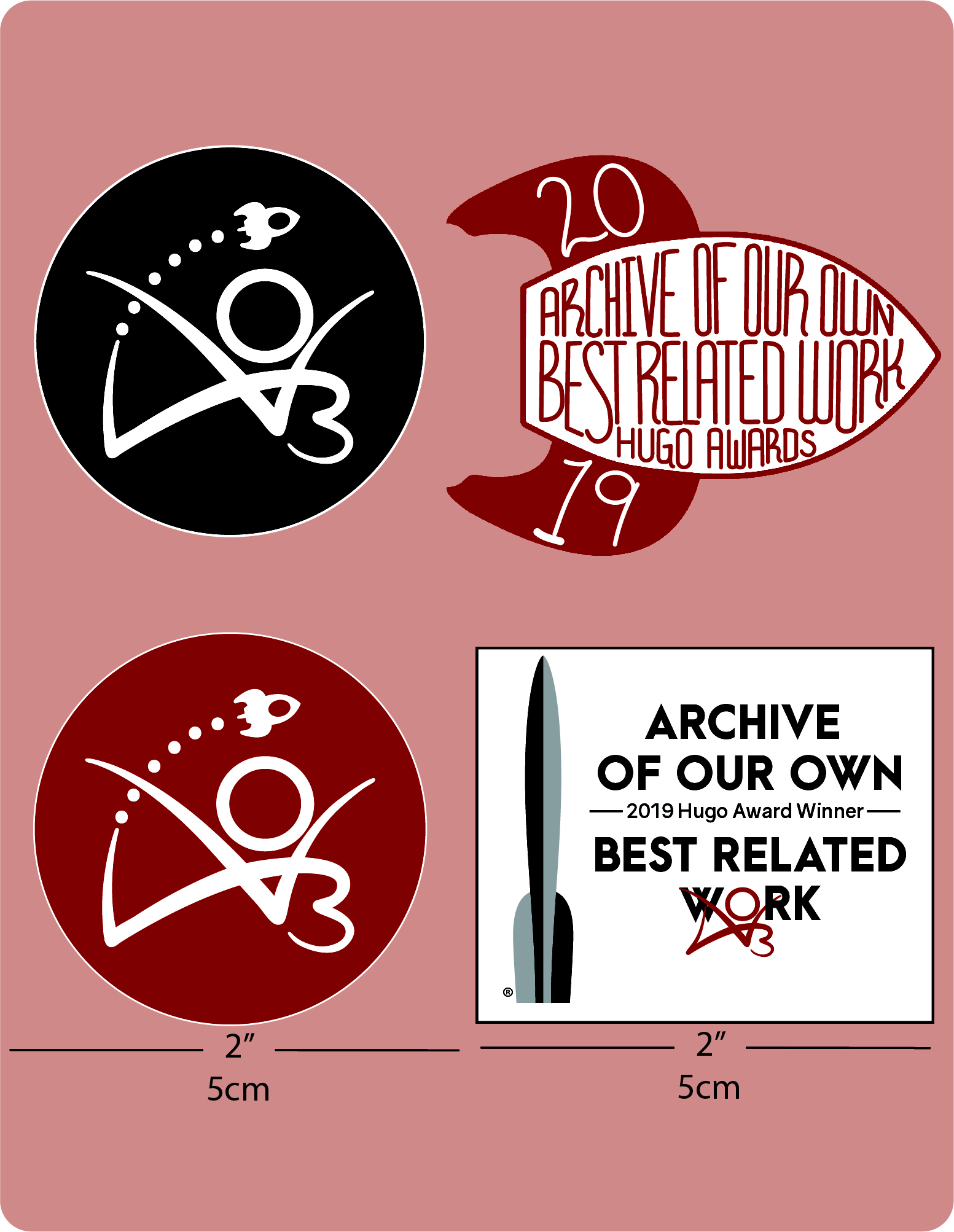 "Hugo Award Sticker Set (contains four stickers measuring 5cm). The first two are circular, with a small rocket flying above the AO3 logo. (1) is red, and (2) is black. (3) A rectangle with the Hugo logo next to the words ""Archive of Our Own - 2019 Hugo Award Winner - Best Related Work."" and (4) a stylised rocket with the words ""Archive of Our Own, Best Related Work, Hugo Awards"" handwritten inside the body and the year ""2019"" on the rocket's fins."