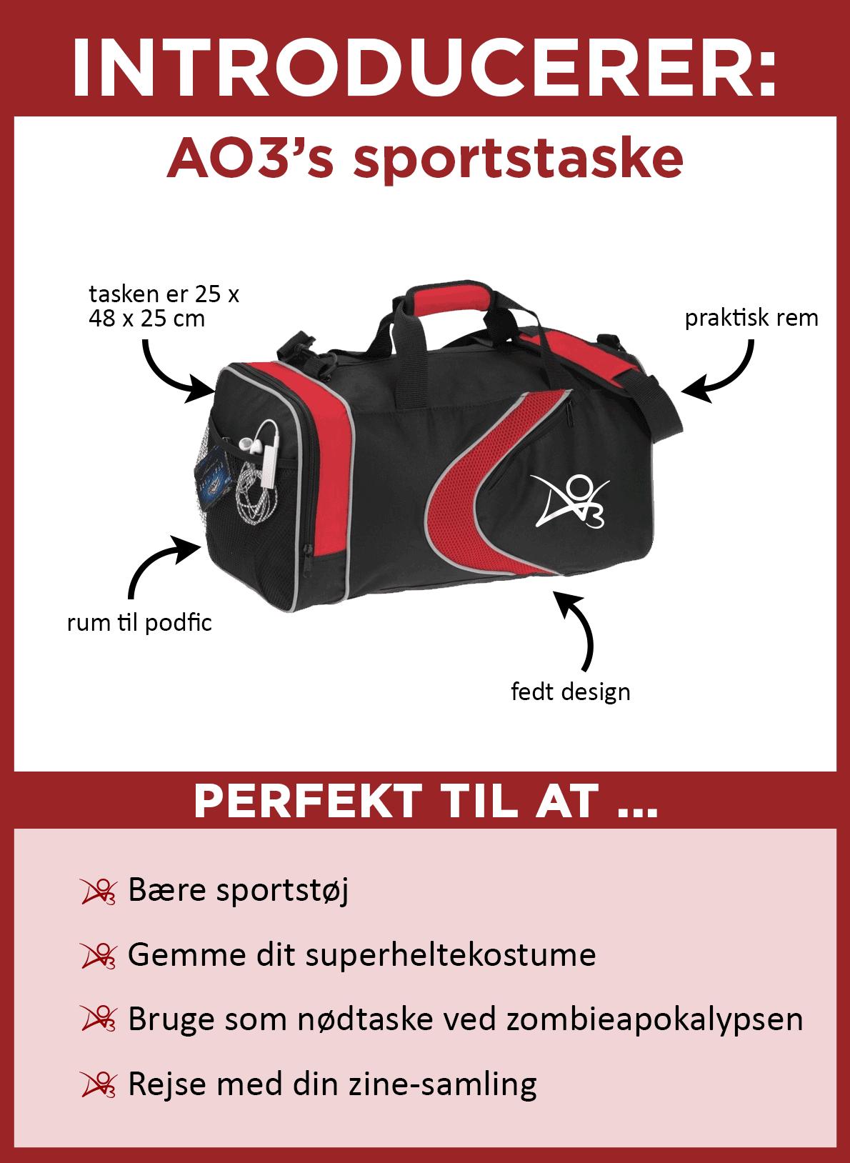 Vi introducerer AO3-sportstasken. Tasken er sort med røde detaljer, med et rødt strøg og et hvidt AO3-logo på siden. Den måler 25 x 48 x 25 centimeter. Den har en praktisk skulderrem og en sidelomme i net, der passer lige til at opbevare podfics. Den er perfekt til at opbevare træningstøj, gemme dit superheltekostume, bruge som nødtaske til zombieapokalypsen og til at rejse med din fanzine-samling.