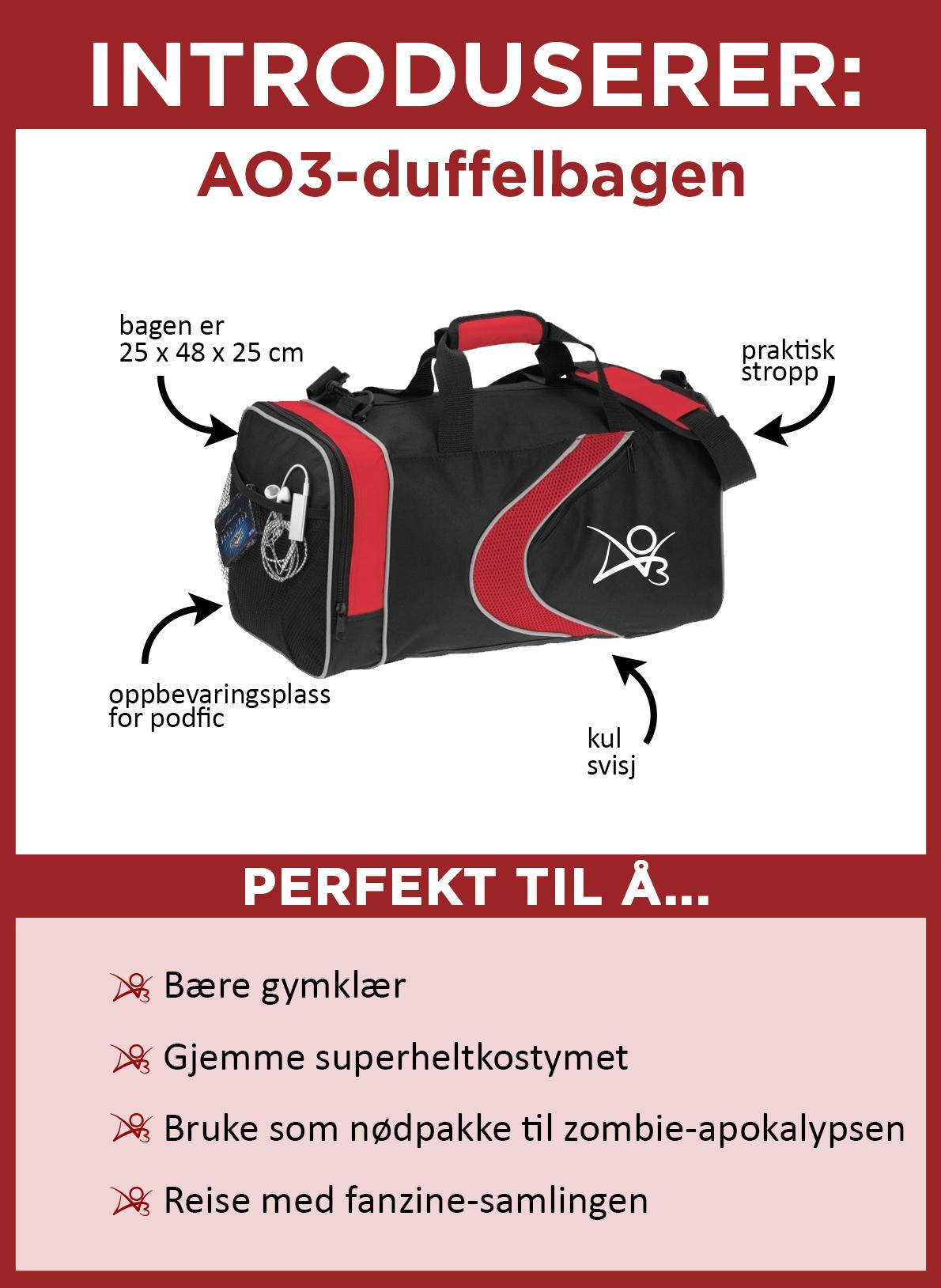 Introduserer AO3-duffelbagen. Bagen er svart med røde aksenter, med en rød svisj og en hvit AO3-logo på siden. Dimensjonene er 25 x 48 x 25 cm. Den har en praktisk skulderstropp og en sidelomme av netting som er ideell for oppbevaring av podfic. Den er perfekt for å bære gymklær, gjemme superheltkostymet, bruke som nødpakke til zombie-apokalypsen, og til å reise med fanzine-samlingen din.
