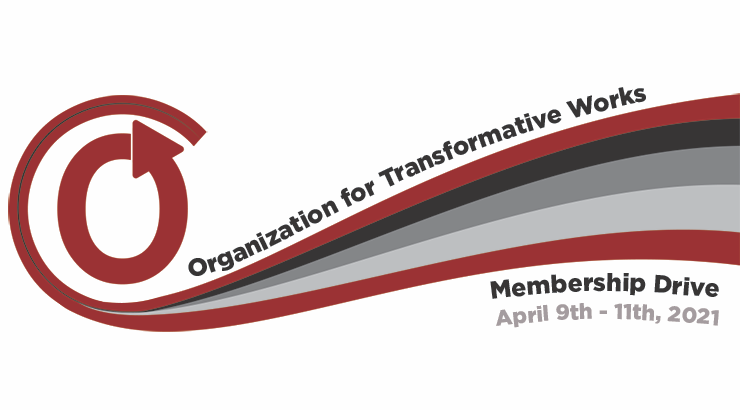Organization for Transformative Works: Membership Drive, 9th-11th April 2021