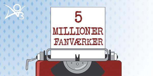 5 millioner fanværker