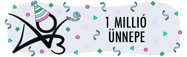 Ünnepeljük együtt az egymillió felhasználót!