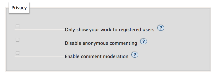 Privacy options when posting or editing a work: only show to registered users, disable anonymous commenting, enable comment moderation
