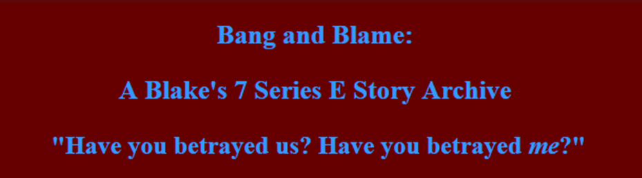 Bang and Blame banner -- Maroon background with blue text -- Have you betrayed us? Have you betrayed me?